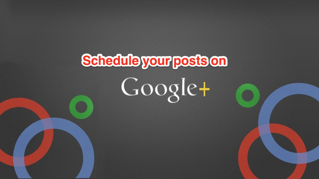 How to schedule your Google Plus posts in just a few steps