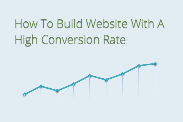 How To Build A Website With A High Conversion Rate
